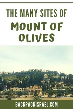 The Many Sites of Mount of Olives: What to See? - Backpack Israel