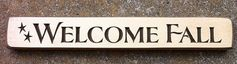 Primitive Country Engraved Welcome Fall Shelf by NannieandBCrafts, $4.95