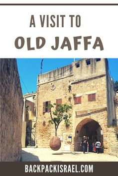 A Visit to Old Jaffa: What to See? | Backpack Israel