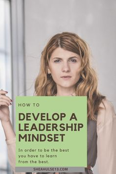 How to Develop A Leadership Mindset