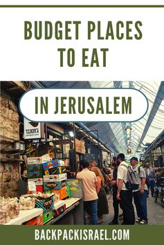 My Favorite Budget Places to Eat in Jerusalem | Backpack Israel