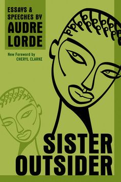 Presenting the essential writings of black lesbian poet and feminist writer Audre Lorde, Sister Outsidercelebrates an influential voice in twentieth-century literature. In this charged collection...