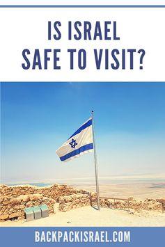 Is Israel Safe to Visit? - Backpack Israel