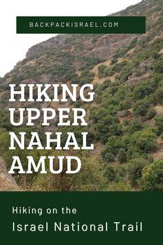 Hiking Upper Nahal Amud on the Israel National Trail - Backpack Israel