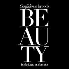 """""""Confidence Breeds Beauty"""" - Estée Lauder"""