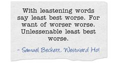 With leastening words say least best worse. For want of worser worse. Unlessenable least best worse.