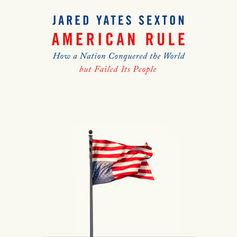 American Rule by Jared Yates Sexton: 9781524745714 | PenguinRandomHouse.com: Books