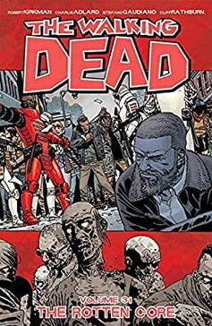 Amazon.com: The Walking Dead Volume 31: The Rotten Core (9781534310520): Kirkman, Robert, Charlie Adlard, Dave Stewart, Adlard, Charlie, Gaudiano, Stefano, Rathburn, Cliff, Stewart, Dave: Books