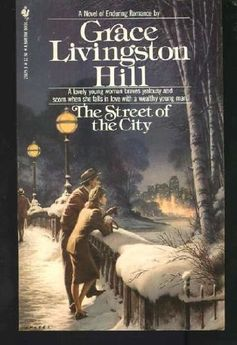 The Street of the City, No. 47 by Grace Livingston Hill,http://www.amazon.com/dp/0553234293/ref=cm_sw_r_pi_dp_xVJIsb0ZVVSQPNZK