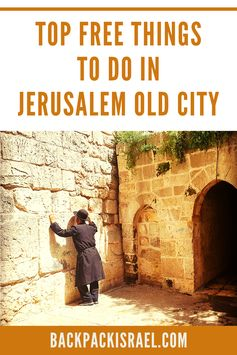 Top Free Things to Do in Jerusalem Old City | Backpack Israel
