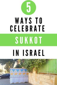 5 Ways to Celebrate Sukkot in Israel - Backpack Israel