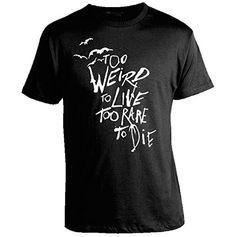 Hunter S. Thompson Shirts - Too Weird to Live, Too Rare t... https://www.amazon.com/dp/B00TVLX7OU/ref=cm_sw_r_pi_dp_U_x_UKKrAbQFPNEDB