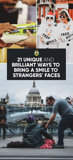21 Unique and Brilliant Ways to Bring a Smile to Strangers' Faces