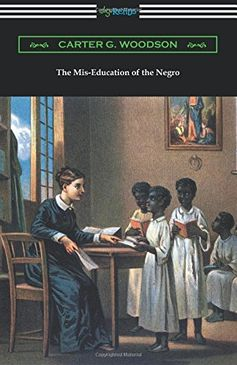 The Mis-Education of the Negro by Carter G. Woodson https://www.amazon.com/dp/1420952404/ref=cm_sw_r_pi_dp_x_IU8mybA2BNSRE