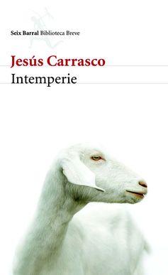 #Intemperie, de #JesusCarrasco va camino de ser un clásico en la #literaturaespañola. Fantástico #librodeverano