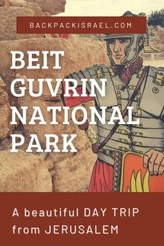 Day Trip from Jerusalem: Beit Guvrin National Park - Backpack Israel