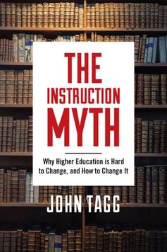 Higher education is broken, and we haven't been able to fix it. Even in the face of great and growing dysfunction, it seems resistant to fundamental change. At this point, can anything be done to save it?  The Instruction Myth argues that yes, higher education can...