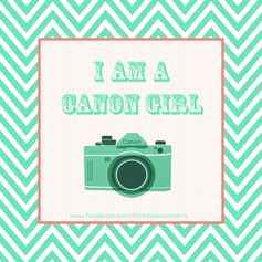 Cute Canon Printable from www.facebook.com/... #Printable #Canon #Camera #Photography #Quote