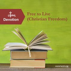 A CHRISTIAN FREEDOM-themed devotional from LWML for personal or group use to print, study and share.
