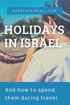Holidays in Israel and How to Spend Them During Travel - Backpack Israel
