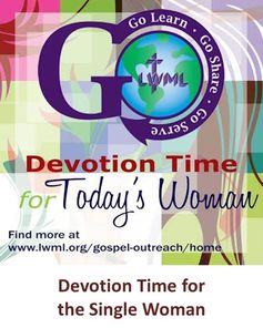 A free printable devotion from the Gospel Outreach Committee of LWML for personal or group use.