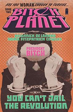Bitch Planet Volume 2: President Bitch by Kelly Sue DeCon... https://www.amazon.com/dp/1632157179/ref=cm_sw_r_pi_dp_U_x_r3tnAbVGGAPGV
