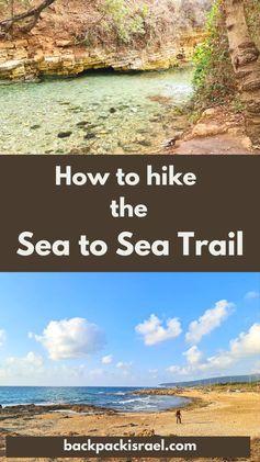 How to Hike the Sea to Sea Trail - Backpack Israel