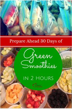 Prepare Ahead 30 Days Green Smoothies Kits in Two Hours #Greensmothie #Packs #Nutrition Heart of Wisdom