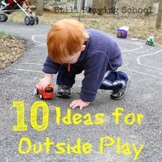 10 Ideas for Outside Play for Kids from Still Playing School