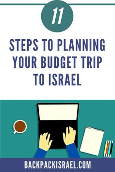 11 Steps to Planning Your Budget Trip to Israel - Backpack Israel