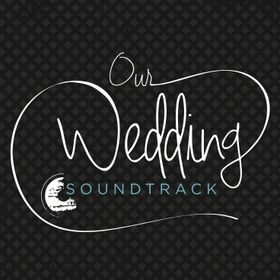 Our Wedding Soundtrack