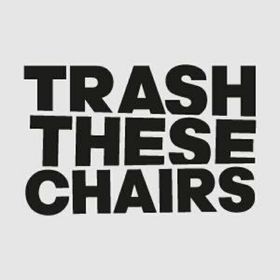 Trash These Chairs