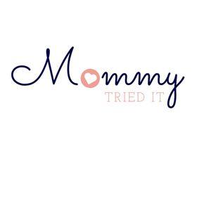 Mommy Tried It