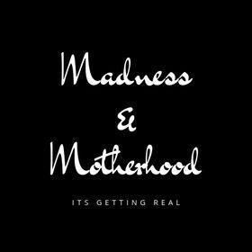 Madness and Motherhood
