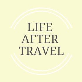 Life After Travel