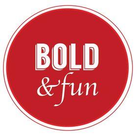 Bold and Fun