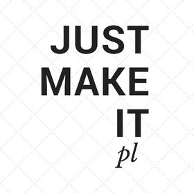 Just Make It