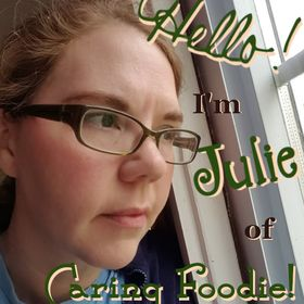 Julie @ Caring Foodie (formerly Natural and Free & Fibro, Fit and Fab!)