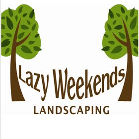 Lazy Weekends Landscaping and Yard Care