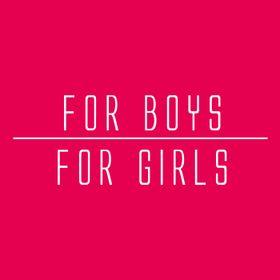 For Boys For Girls