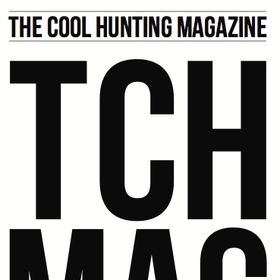 Tch Mag The Cool Hunting Magazine