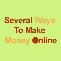 Several Ways To Make Money Online