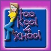 Too Kool 4 School