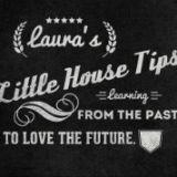 Lauras Little House Tips
