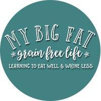 my BIG FAT grain free life