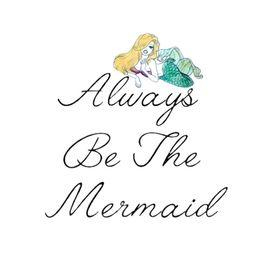 Always Be The Mermaid