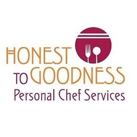 Honest to Goodness Personal Chef Services