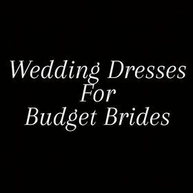 Wedding Dresses For Budget Brides