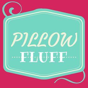 Pillow Fluff