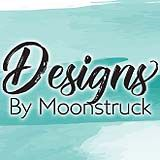 Designs By Moonstruck